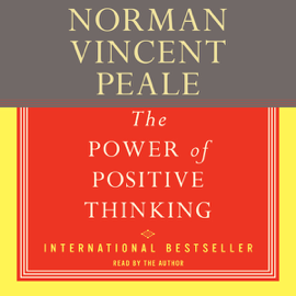 The Power of Positive Thinking: A Practical Guide to Mastering the Problems of Everyday Living audiobook