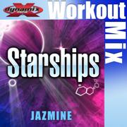 Starships (Dynamix Music Extended Workout Mix) - Jazmine - Jazmine