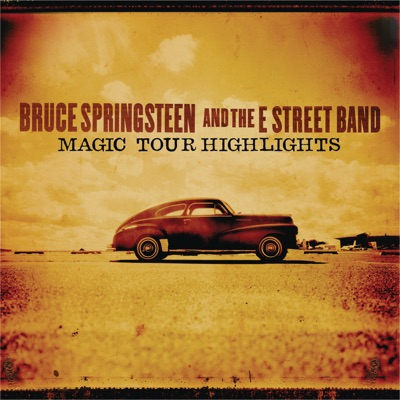Magic Tour Highlights - EP - Bruce Springsteen