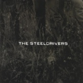 The Steeldrivers - Sticks That Made Thunder