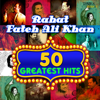 50 Greatest Hits Rahat Fateh Ali Khan songs