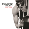 Trombone Shorty - For True  artwork