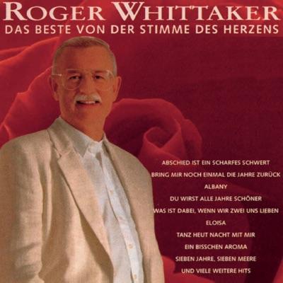Das Beste von der Stimme des Herzens - Roger Whittaker