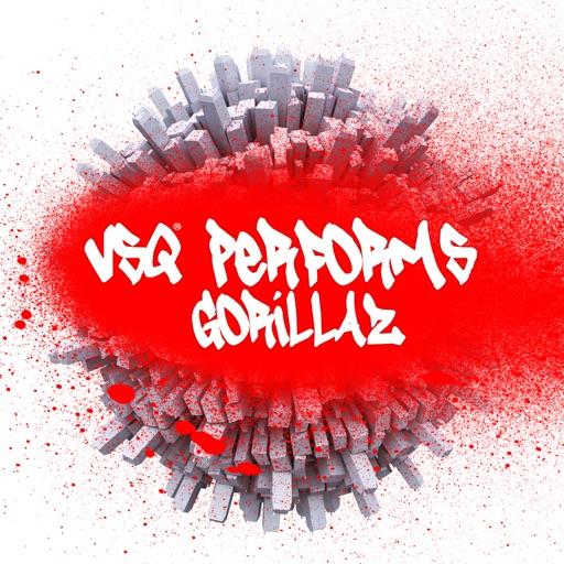 VSQ Performs Gorillaz