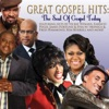 Great Gospel Hits: The Soul of Gospel Today