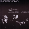 Vinicius de Moraes - Maria Creuza, Toquinho & Vinicius de Moraes