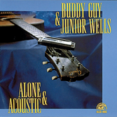 Alone & Acoustic-Buddy Guy & Junior Wells