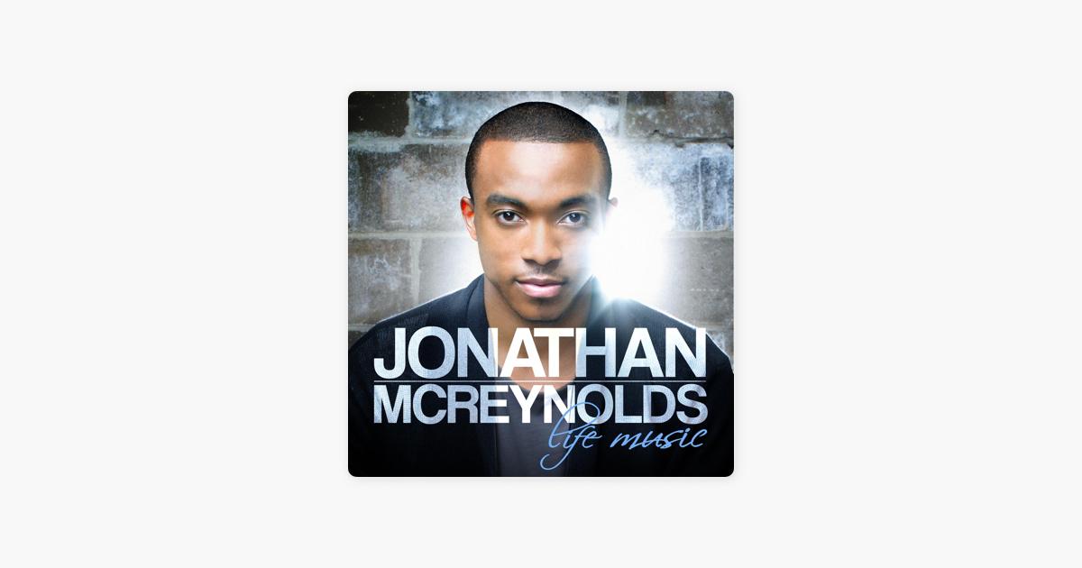 Life Music By Jonathan Mcreynolds On Apple Music