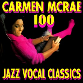 100 jazz vocal classics by carmen mcrae on apple music 100 jazz vocal classics carmen mcrae stopboris