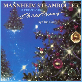 A Fresh Aire Christmas by Mannheim Steamroller on Apple Music