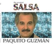 The Greatest Salsa Ever: Paquíto Guzmán