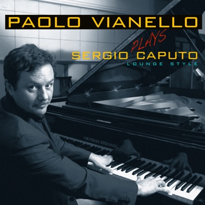 Paolo Vianello plays Sergio Caputo (Lounge Style) - Sergio Caputo