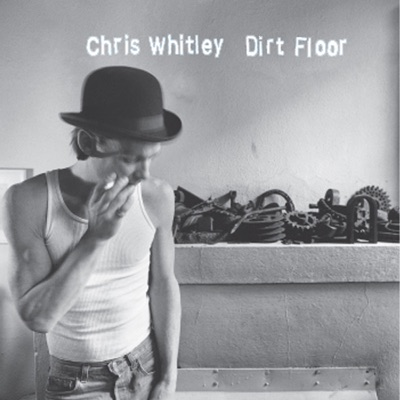 Dirt Floor - Chris Whitley
