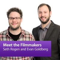 Seth Rogen and Evan Goldberg: Meet the Filmmakers podcast