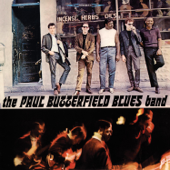 Born In Chicago - The Paul Butterfield Blues Band
