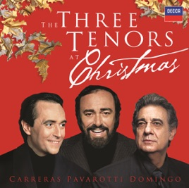 The Three Tenors at Christmas by Luciano Pavarotti on Apple Music
