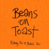 Beans On Toast - Can't Take Another Earthquake