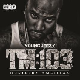 young jeezy tm103 hustlerz ambition