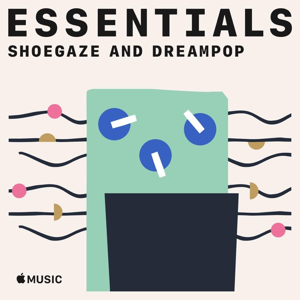 Shoegaze and Dreampop Essentials