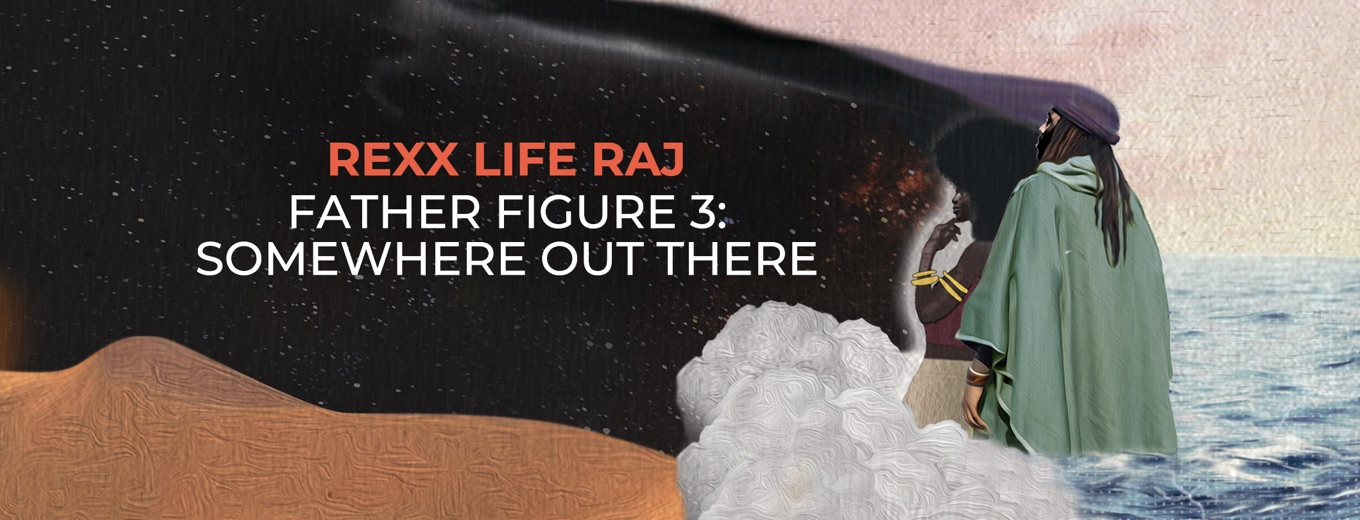 Father Figure 3: Somewhere Out There by Rexx Life Raj