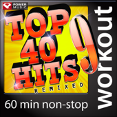 Top 40 Hits Remixed, Vol. 9 (60 Minute Non-Stop Workout Mix [125-132 BPM])