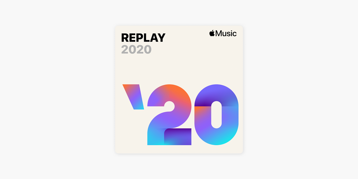 Replay 2020 by Apple Music for Mike Orren