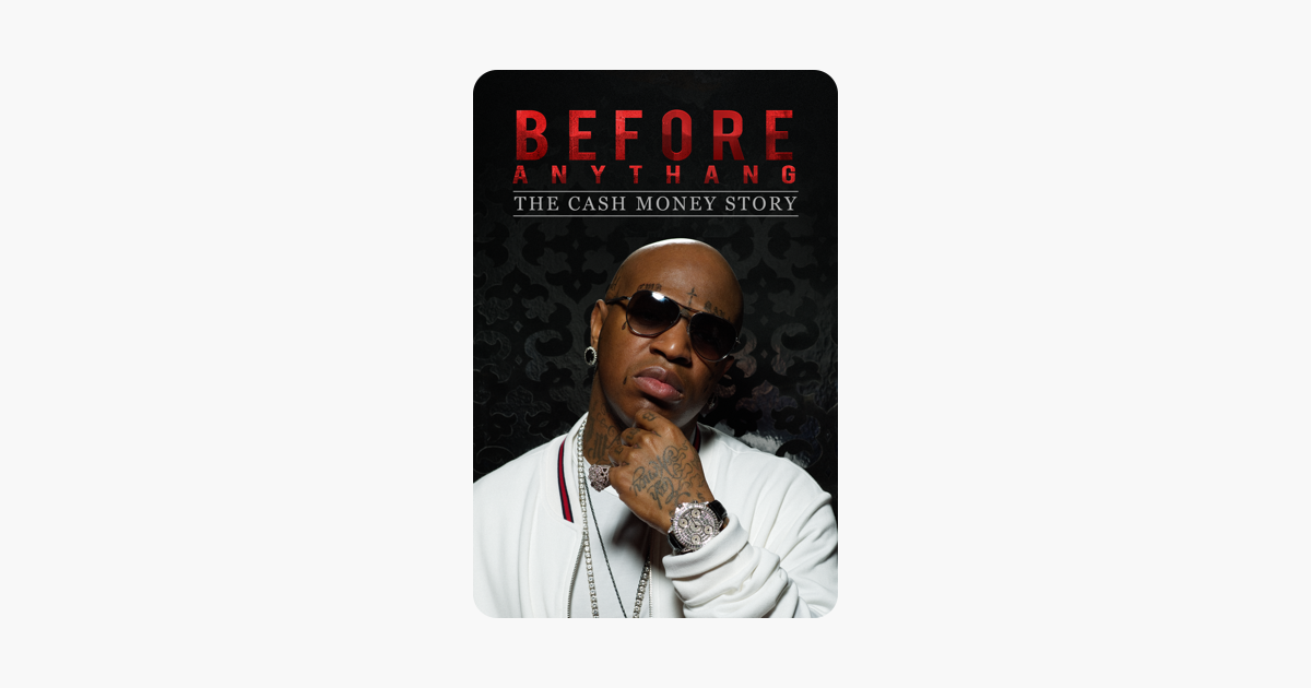 ‎Before Anythang: The Cash Money Story on Apple Music