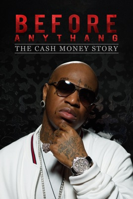 Before Anythang: The Cash Money Story