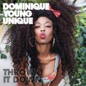 Dominique Young Unique - Throw It Down