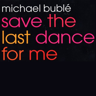 Save the Last Dance for Me - EP - Michael Bublé