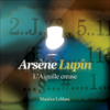 Maurice Leblanc - L'Aiguille creuse (Arsène Lupin 11) artwork