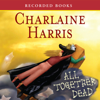 Charlaine Harris - All Together Dead: Sookie Stackhouse Southern Vampire Mystery #7 (Unabridged)  artwork