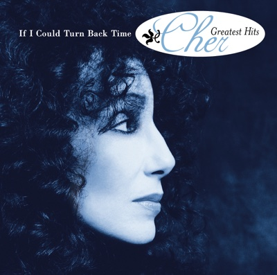 If I Could Turn Back Time: Cher's Greatest Hits - Cher album