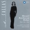 Mozart, Beethoven & Weber: Arias - Maria Callas, Nicola Rescigno & Orchestre de la Société des concerts du Conservatoire