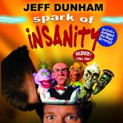 Spark of Insanity - Jeff Dunham - Jeff Dunham