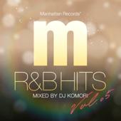 Manhattan Records R&B HITS vol.5 (mixed by DJ KOMORI)