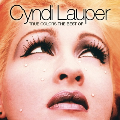 True Colors: The Best of Cyndi Lauper - Cyndi Lauper