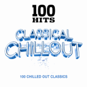 100 Hits Classical Chillout