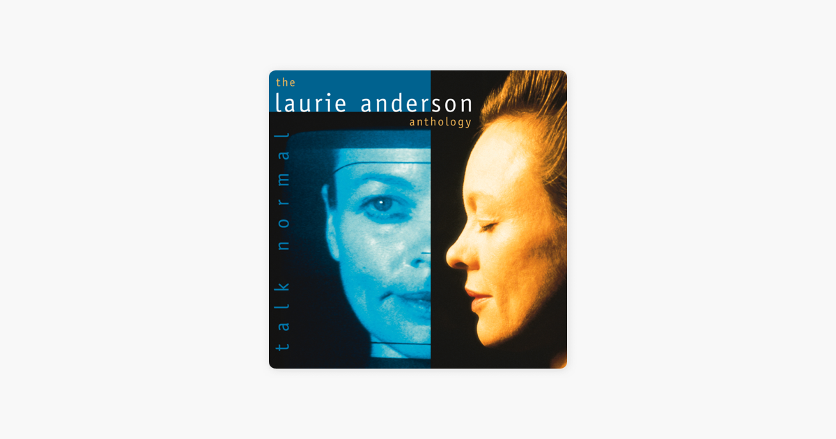ローリーアンダーソンのtalk Normal The Laurie Anderson Anthology