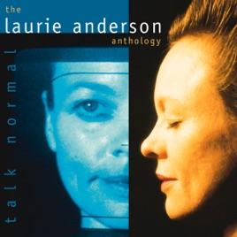 ローリーアンダーソンのtalk Normal The Laurie Anderson Anthology