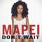 Download Lagu Mapei - Don't Wait mp3