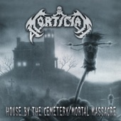 Mortician - House By the Cemetery / Outro