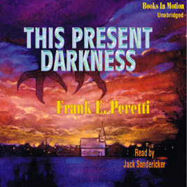 This Present Darkness (Unabridged) audiobook