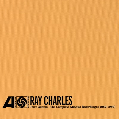 Pure Genius: The Complete Atlantic Recordings (1952-1959) [Remastered] - Ray Charles