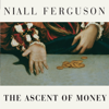 Niall Ferguson - The Ascent of Money: A Financial History of the World (Unabridged)  artwork
