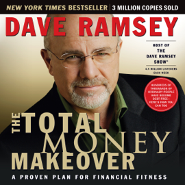 The Total Money Makeover: A Proven Plan for Financial Fitness audiobook