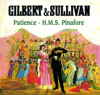 Gilbert and Sullivan: Patience - H.M.S. Pinafore - Various Artists