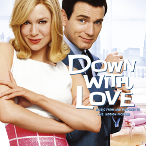 Various Artists - Down with Love (Music from and Inspired by the Motion Picture)