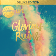 Glorious Ruins (Deluxe Version) - Hillsong Worship