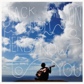From Here To Now To You - Jack Johnson Cover Art